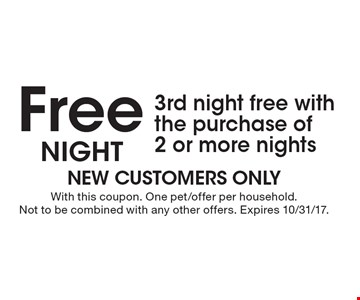 Free Night. 3rd night free with the purchase of 2 or more nights. With this coupon. One pet/offer per household. Not to be combined with any other offers. Expires 10/31/17.