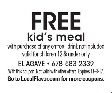 Free kid's meal with purchase of any entree - drink not included valid for children 12 & under only. With this coupon. Not valid with other offers. Expires 11-3-17. Go to LocalFlavor.com for more coupons.