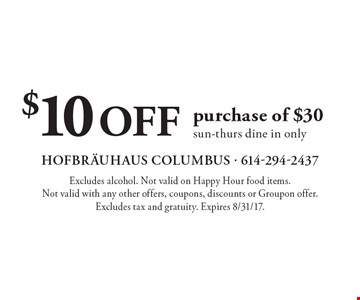 $10 OFF purchase of $30. Sun-Thurs. Dine in only. Excludes alcohol. Not valid on Happy Hour food items. Not valid with any other offers, coupons, discounts or Groupon offer. Excludes tax and gratuity. Expires 8/31/17.