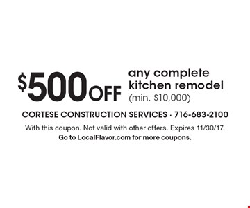 $500 Off any complete kitchen remodel (min. $10,000). With this coupon. Not valid with other offers. Expires 11/30/17.Go to LocalFlavor.com for more coupons.