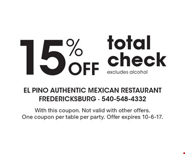 15% off total check excludes alcohol. With this coupon. Not valid with other offers. One coupon per table per party. Offer expires 10-6-17.