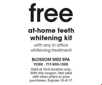 free at-home teeth whitening kit with any in office whitening treatment. Valid at York location only. With this coupon. Not valid with other offers or prior purchases. Expires 10-6-17.