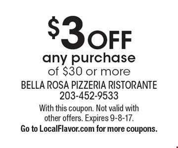$3 off any purchase of $30 or more. With this coupon. Not valid with other offers. Expires 9-8-17. Go to LocalFlavor.com for more coupons.