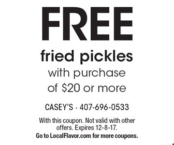 FREE fried pickles with purchase of $20 or more. With this coupon. Not valid with other offers. Expires 12-8-17.Go to LocalFlavor.com for more coupons.