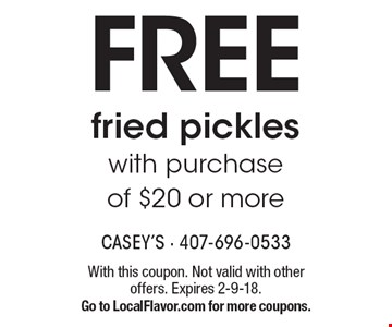 FREE fried pickles with purchase of $20 or more. With this coupon. Not valid with other offers. Expires 2-9-18. Go to LocalFlavor.com for more coupons.
