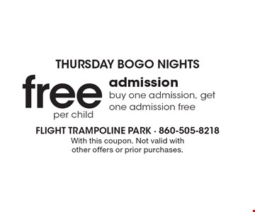 Thursday BOGO Nights. Free per child admission. Buy one admission, get one admission free. With this coupon. Not valid with other offers or prior purchases.