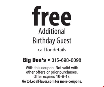 free Additional Birthday Guest. Call for details. With this coupon. Not valid with other offers or prior purchases. Offer expires 10-9-17. Go to LocalFlavor.com for more coupons.