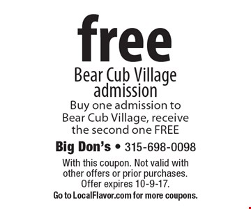 free Bear Cub Village admission. Buy one admission to Bear Cub Village, receive the second one FREE. With this coupon. Not valid with other offers or prior purchases. Offer expires 10-9-17. Go to LocalFlavor.com for more coupons.