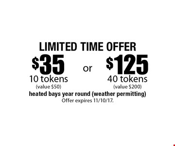 Limited Time Offer - $35 10 tokens (value $50) OR $125 40 tokens (value $200). Offer expires 11/10/17.