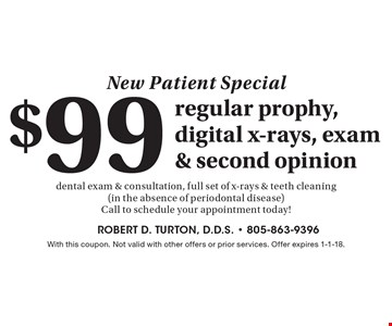 New Patient Special $99 regular prophy, digital x-rays, exam & second opinion dental exam & consultation, full set of x-rays & teeth cleaning (in the absence of periodontal disease) Call to schedule your appointment today!. With this coupon. Not valid with other offers or prior services. Offer expires 1-1-18.