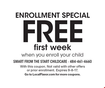 Enrollment Special Free first week when you enroll your child. With this coupon. Not valid with other offers or prior enrollment. Expires 9-8-17. Go to LocalFlavor.com for more coupons.