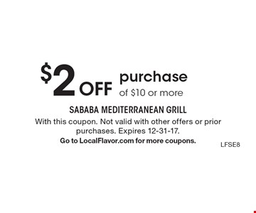 $2 Off purchase of $10 or more. With this coupon. Not valid with other offers or prior purchases. Expires 12-31-17. Go to LocalFlavor.com for more coupons.