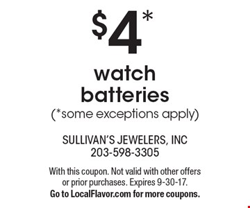 $4* watch batteries *some exceptions apply). With this coupon. Not valid with other offers or prior purchases. Expires 9-30-17. Go to LocalFlavor.com for more coupons.