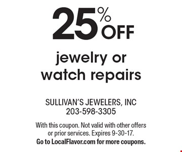 25% OFF jewelry or watch repairs. With this coupon. Not valid with other offers or prior services. Expires 9-30-17. Go to LocalFlavor.com for more coupons.