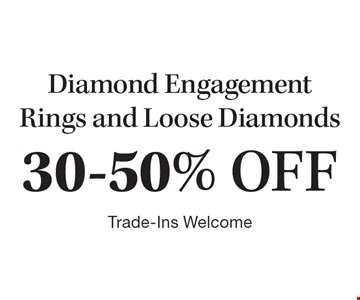 30-50% OFF Diamond Engagement Rings and Loose Diamonds. Trade-Ins Welcome