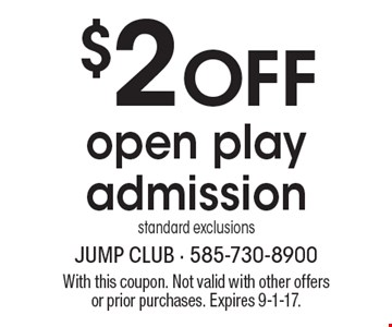 $2 OFF open play admissionstandard exclusions. With this coupon. Not valid with other offersor prior purchases. Expires 9-1-17.