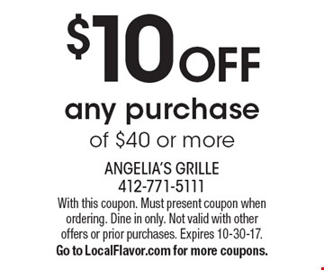 $10 OFF any purchase of $40 or more. With this coupon. Must present coupon when ordering. Dine in only. Not valid with other offers or prior purchases. Expires 10-30-17.Go to LocalFlavor.com for more coupons.