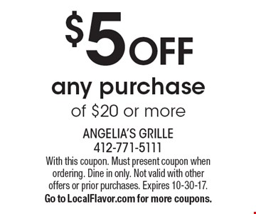 $5 OFF any purchase of $20 or more. With this coupon. Must present coupon when ordering. Dine in only. Not valid with other offers or prior purchases. Expires 10-30-17.Go to LocalFlavor.com for more coupons.