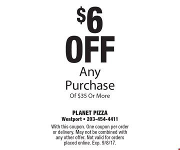 $6 off Any Purchase Of $35 Or More. With this coupon. One coupon per order or delivery. May not be combined with any other offer. Not valid for orders placed online. Exp. 9/8/17.