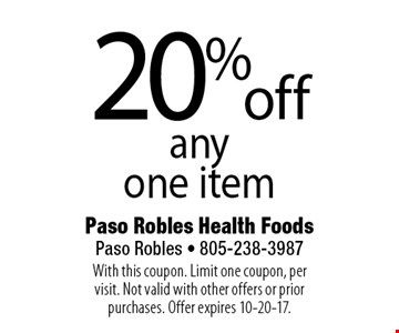 20% off any one item. With this coupon. Limit one coupon, per visit. Not valid with other offers or prior purchases. Offer expires 10-20-17.
