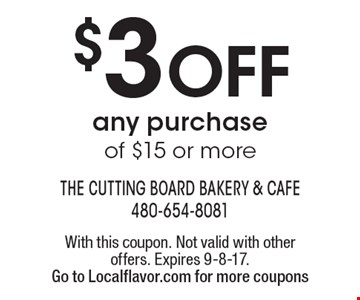 $3 off any purchase of $15 or more. With this coupon. Not valid with other offers. Expires 9-8-17. Go to Localflavor.com for more coupons