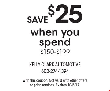 SAVE $25 when you spend $150-$199. With this coupon. Not valid with other offers or prior services. Expires 10/6/17.