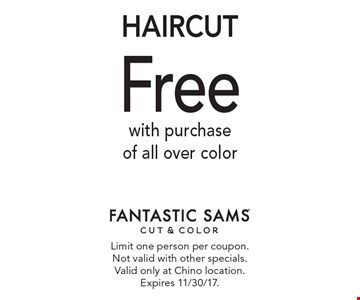 Free HAIRCUT with purchase of all over color. Limit one person per coupon. Not valid with other specials. Valid only at Chino location. Expires 11/30/17.