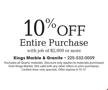 10% OFF Entire Purchase with job of $2,000 or more. Excludes all Quartz materials. Discount only applies to materials purchased from Kings Marble. Not valid with any other offers or prior purchases. Limited-time-only specials. Offer expires 9-15-17.