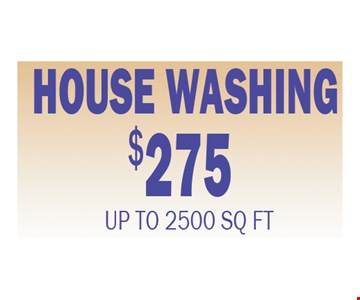House Washing $275 Up To 2500 Sq. Ft.