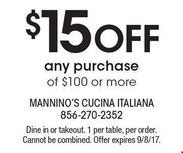 $15 Off any purchase of $100 or more. Dine in or takeout. 1 per table, per order. Cannot be combined. Offer expires 9/8/17.