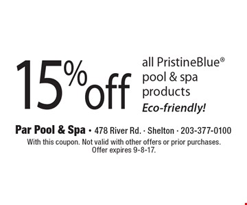 15%off all PristineBlue pool & spa products. Eco-friendly! With this coupon. Not valid with other offers or prior purchases. Offer expires 9-8-17.