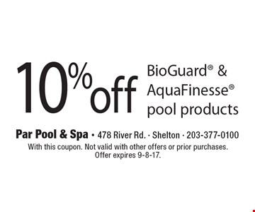 10% off BioGuard & AquaFinesse pool products. With this coupon. Not valid with other offers or prior purchases. Offer expires 9-8-17.