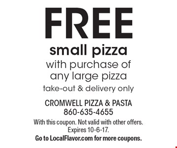 FREE small pizza with purchase ofany large pizza. take-out & delivery only. With this coupon. Not valid with other offers. Expires 10-6-17. Go to LocalFlavor.com for more coupons.