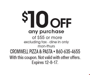 $10 OFF any purchase of $55 or more excluding tax - dine in only mon-thurs. With this coupon. Not valid with other offers. Expires 12-8-17.