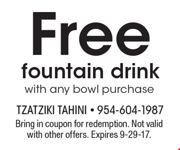Free fountain drink. Bring in coupon for redemption. Not valid with other offers. Expires 9-29-17.