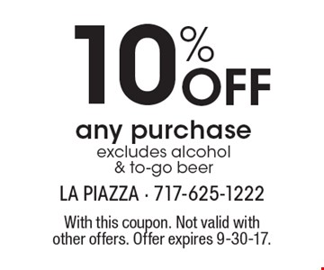 10% Off any purchase excludes alcohol & to-go beer. With this coupon. Not valid with other offers. Offer expires 9-30-17.