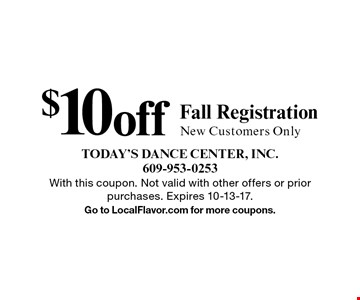 $10 off Fall Registration New Customers Only. With this coupon. Not valid with other offers or prior purchases. Expires 10-13-17.Go to LocalFlavor.com for more coupons.