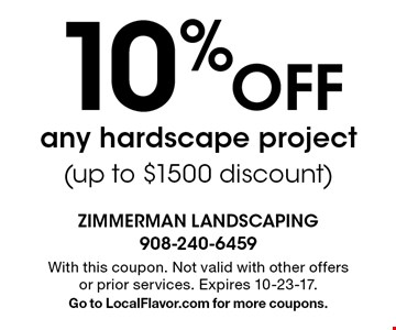 10% OFF any hardscape project (up to $1500 discount). With this coupon. Not valid with other offers or prior services. Expires 10-23-17. Go to LocalFlavor.com for more coupons.