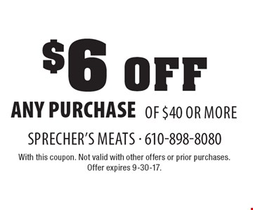 $6 off any purchase of $40 or more. With this coupon. Not valid with other offers or prior purchases. Offer expires 9-30-17.