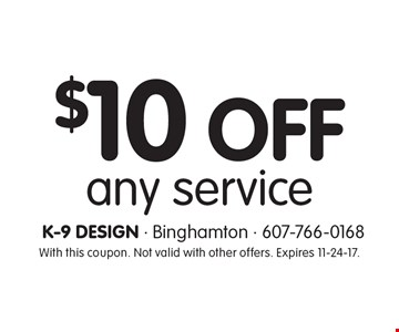 $10 Off any service. With this coupon. Not valid with other offers. Expires 11-24-17.