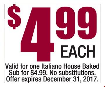 One Italiano House Baked Sub for $4.99