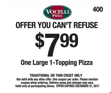 One large 1-topping pizza for $7.99. Traditional or thin crust only.