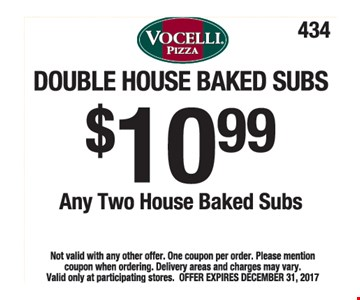 Any two House Baked Subs for $10.99