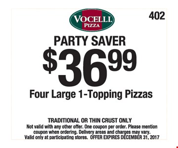 Four large 1-topping pizzas for $36.99