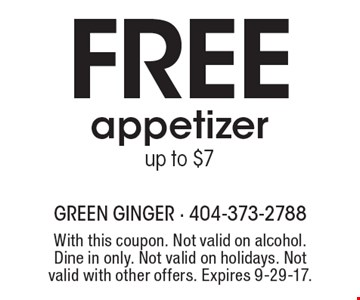 Free Appetizer up to $7. With this coupon. Not valid on alcohol. Dine in only. Not valid on holidays. Not valid with other offers. Expires 9-29-17.