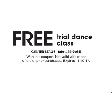 Free trial dance class. With this coupon. Not valid with other offers or prior purchases. Expires 11-10-17.