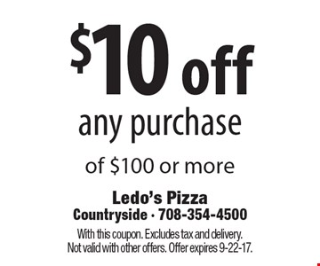 $10 off any purchase of $100 or more. With this coupon. Excludes tax and delivery. Not valid with other offers. Offer expires 9-22-17.