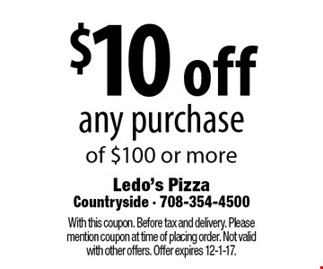 $10 off any purchase of $100 or more. With this coupon. Before tax and delivery. please mention coupon at time of placing order. Not valid with other offers. Offer expires 12-1-17.