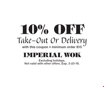 10% OFF Take-Out Or Delivery with this coupon - minimum order $15. Excluding holidays. Not valid with other offers. Exp. 3-23-18.