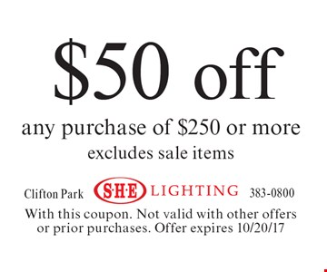 $50 off any purchase of $250 or more excludes sale items. With this coupon. Not valid with other offers or prior purchases. Offer expires 10/20/17
